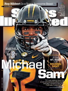 "Michael Sam, also on the cover of Sports Illustrated. You are an automatic newsmaker, if you "" come out"" and are in a high profile position."